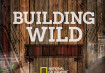 Building Wild Season 3
