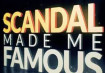 Scandal Made Me Famous Season 2