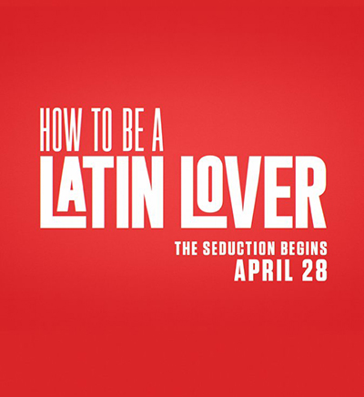 How to be a Latin Lover Release Date